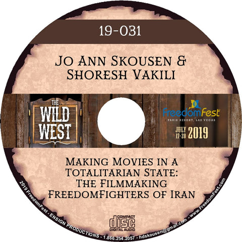 Jo Ann Skousen & Shoresh Vakili - Making Movies in a Totalitarian State: The Filmmaking FreedomFighters of Iran