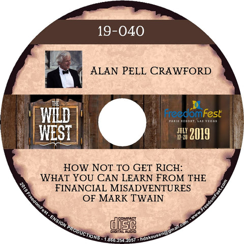 Alan Pell Crawford - How Not to Get Rich: What You Can Learn From the Financial Misadventures of Mark Twain
