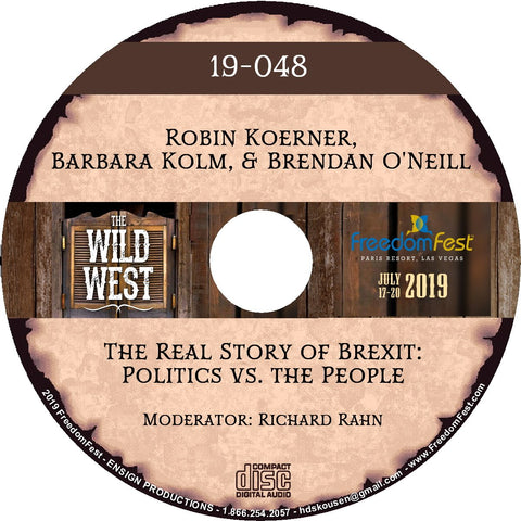 Robin Koerner, Barbara Kolm, Brendan O'Neill - The Real Story of Brexit: Politics vs. the People