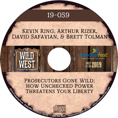 Kevin Ring, Arthur Rizer, David Safavian, Brett Tolman - Prosecutors Gone Wild: How Unchecked Power Threatens Your Liberty