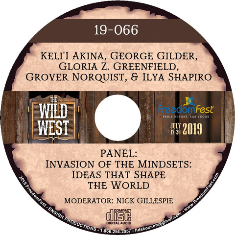 Keli'I Akina, George Gilder, Gloria Z. Greenfield, Grover Norquist, Ilya Shapiro - PANEL Invasion of the Mindsets: Ideas that Shape the World