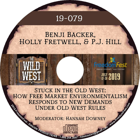 Benji Backer, Holly Fretwell, P.J. Hill - Stuck in the Old West: How Free Market Environmentalism Responds to New Demands Under Old West Rules