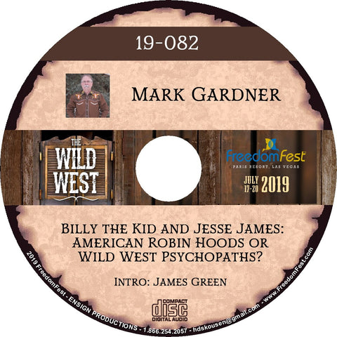Mark Gardner - Billy the Kid and Jesse James: American Robin Hoods or Wild West Psychopaths?