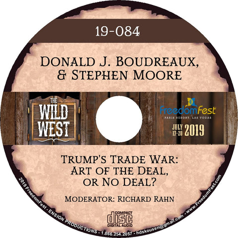 Donald J. Boudreaux & Stephen Moore - Trump's Trade War: Art of the Deal, or No Deal?