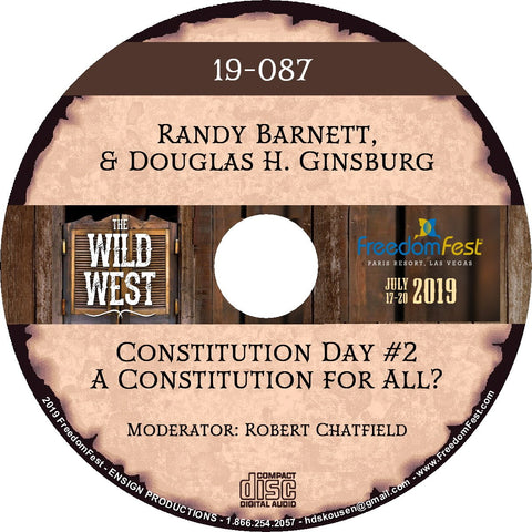Randy Barnett & Douglas H. Ginsburg - Constitution Day #2 A Constitution for All?