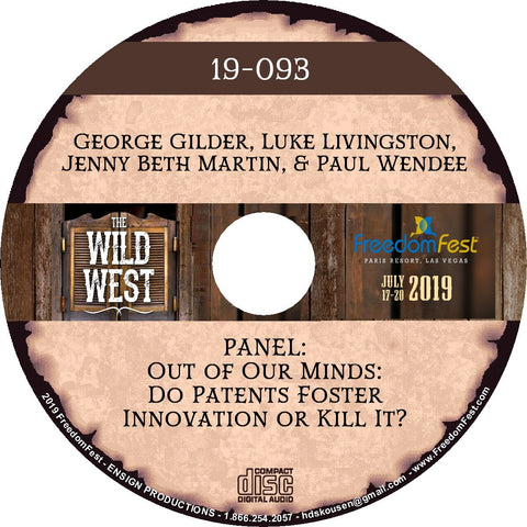 George Gilder, Luke Livingston, Jenny Beth Martin, Paul Wendee - PANEL: Out of Our Minds: Do Patents Foster Innovation or Kill It?