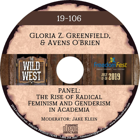 Gloria Z. Greenfield & Avens O'Brien - PANEL The Rise of Radical Feminism and Genderism in Academia