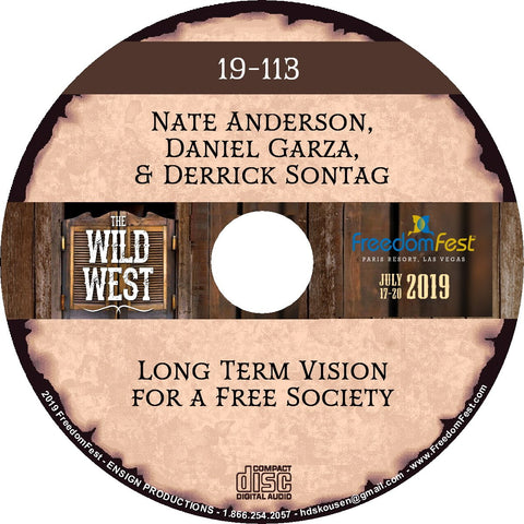 Nate Anderson, Daniel Garza, Derrick Sontag - Long Term Vision for a Free Society
