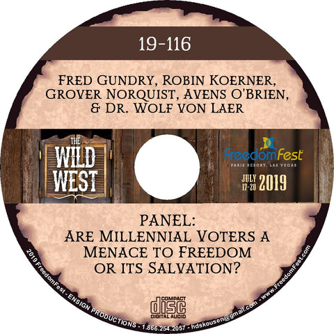 Fred Gundry, Robin Koerner, Grover Norquist, Avens O'Brien, Dr. Wolf von Laer - PANEL Are Millennial Voters a Menace to Freedom or its Salvation?