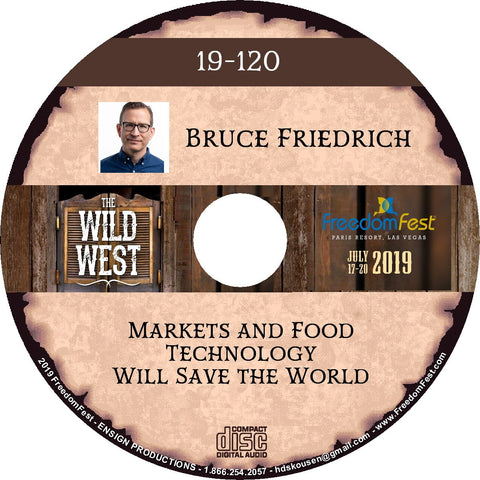 Bruce Friedrich - Markets and Food Technology Will Save the World
