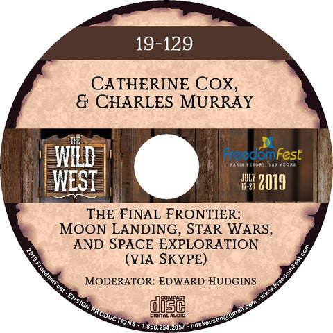 Catherine Cox & Charles Murray - The Final Frontier: Moon Landing, Star Wars, and Space Exploration (via Skype)