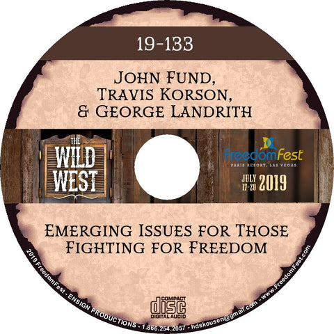 John Fund, Travis Korson, George Landrith - Emerging Issues for Those Fighting for Freedom