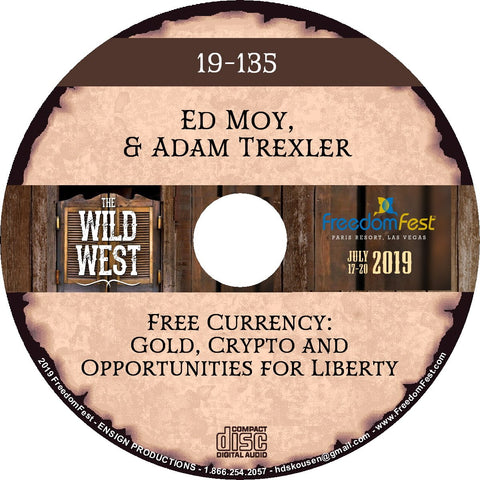 Ed Moy & Adam Trexler - Free Currency: Gold, Crypto and Opportunities for Liberty