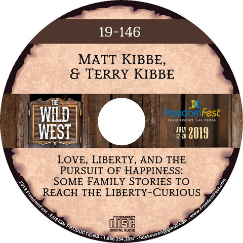 Matt Kibbe & Terry Kibbe - Love, Liberty, and the Pursuit of Happiness: Some Family Stories to Reach the Liberty-Curious