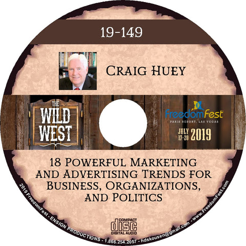 Craig Huey - 18 Powerful Marketing and Advertising Trends for Business, Organizations, and Politics