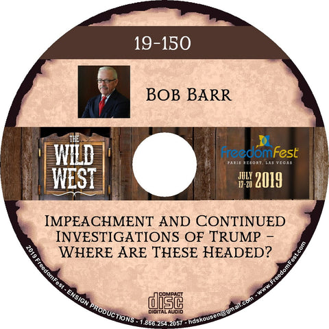 Bob Barr - Impeachment and Continued Investigations of Trump � Where Are These Headed?
