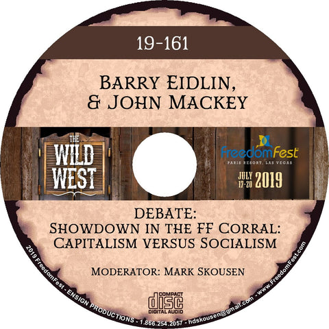 Barry Eidlin & John Mackey - DEBATE: Showdown in the FF Corral: Capitalism versus Socialism