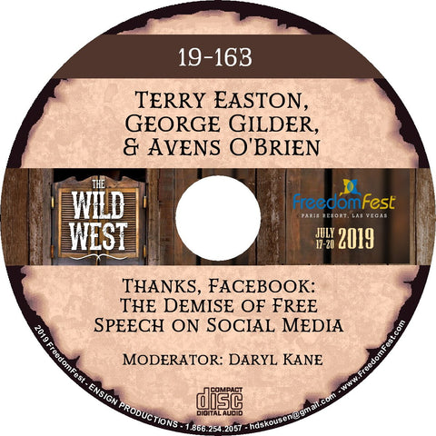 Terry Easton, George Gilder, Avens O'Brien - Thanks, Facebook: The Demise of Free Speech on Social Media