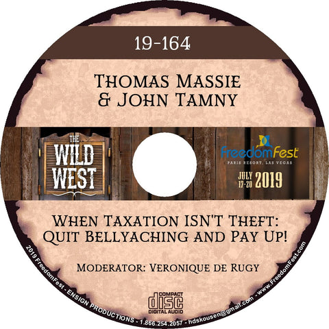 Thomas Massie & John Tamny - When Taxation ISN'T Theft: Quit Bellyaching and Pay Up!