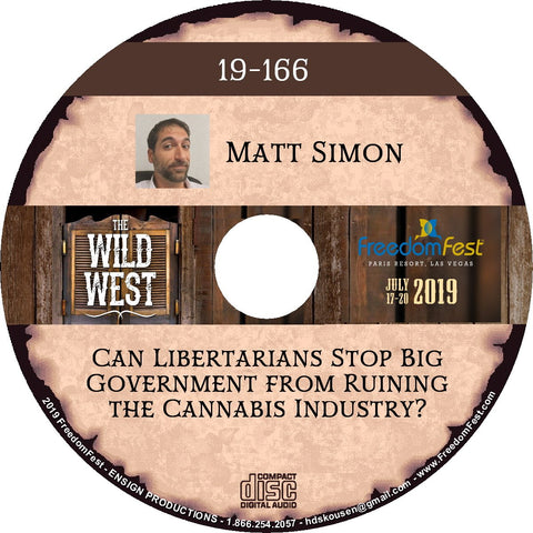 Matt Simon - Can Libertarians Stop Big Government from Ruining the Cannabis Industry?