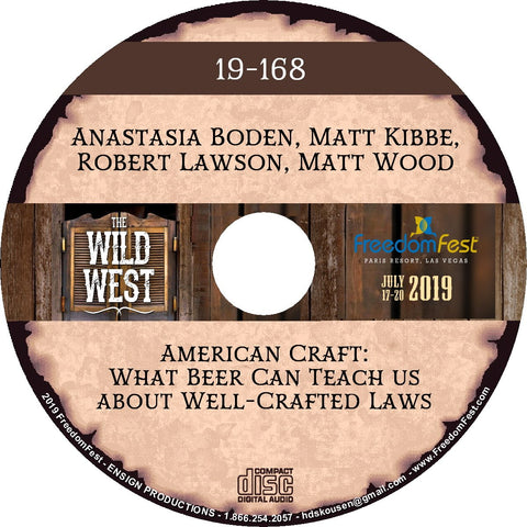 Anastasia Boden, Matt Kibbe, Robert Lawson, Matt Wood - American Craft: What Beer Can Teach us about Well-Crafted Laws