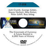 Josh Crumb, George Gilder, Stacey Herbert, Max Keiser, Peter Schiff, Roy Sebag - The Crossroads of Currency: A Future Rooted in 6,000 Years of History