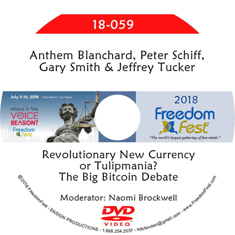 Blanchard, Schiff, Smith, Tucker - Revolutionary New Currency or Tulipmania? The Big Bitcoin Debate