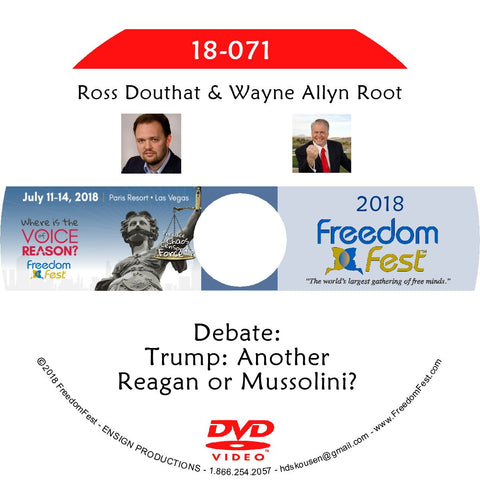 Ross Douthat, Wayne Allyn Root - Debate: Trump: Another Reagan or Mussolini?