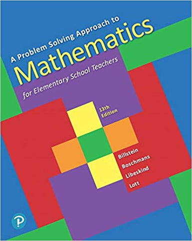 A Problem Solving Approach to Mathematics for Elementary School Teachers Plus MyLab Math with Pearson eText-- 24 Month Access Card Package (13th Edition)