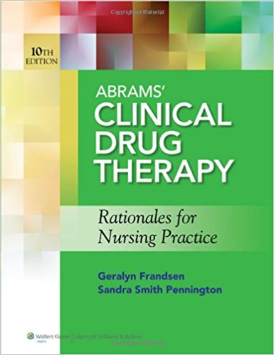 Abrams' Clinical Drug Therapy: Rationales for Nursing Practice & Photo Atlas of Medication Administration