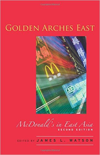 GOLDEN ARCHES EAST:MCDONALD'S IN E.ASIA