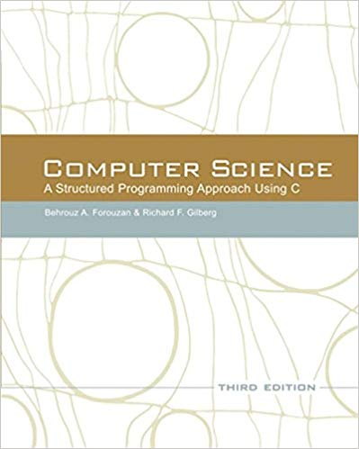 Computer Science: A Structured Programming Approach Using C (3rd Edition)