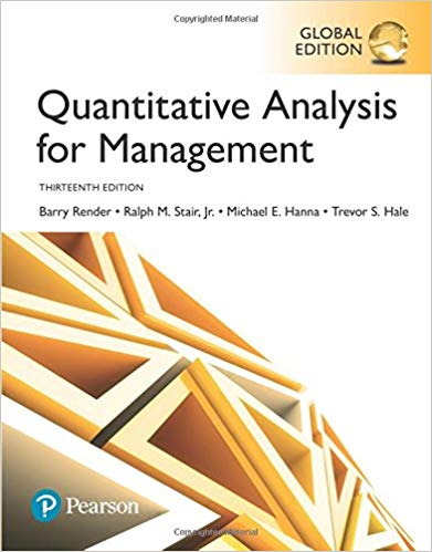 Quantitative Analysis for Management, Global Edition 13th Edition