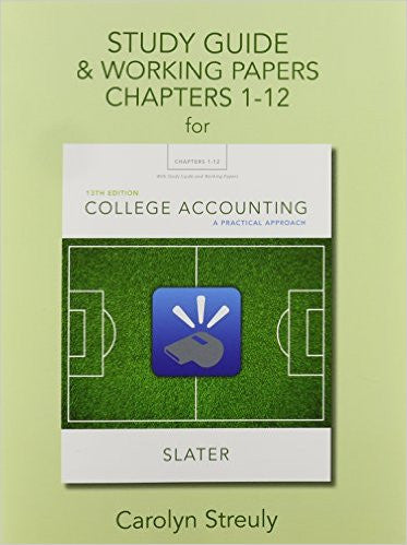 STUDY GUIDE & WORKING PAPERS CHAPTERS 1-12 FOR COLLEGE ACCOUNTING 13TH