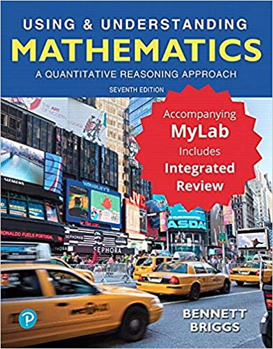 USING & UNDERSTANDING MATHEMATICS:A QUANTATIVE REASONING APPROACH PLUS MYLAB MATH-PACKAGE-HARDCOVER