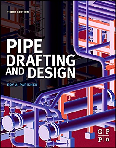 PIPE DRAFTING AND DESIGN, 3RD