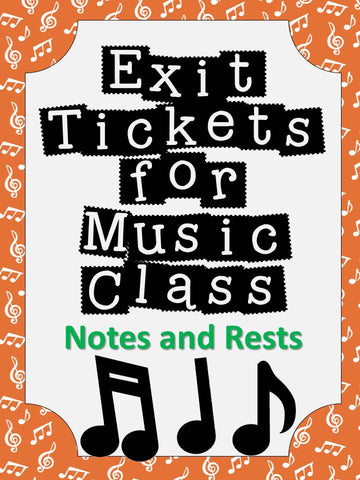 Exit Tickets Formative Assessments for Music Class-NOTES and RESTS