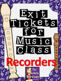 Exit Tickets Formative Assessment for Music Class: RECORDERS