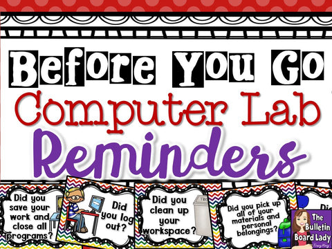 Computer Lab Reminders - Before You Go