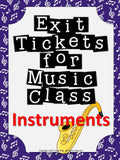 Exit Tickets Formative Assessments for Music Class-INSTRUMENTS