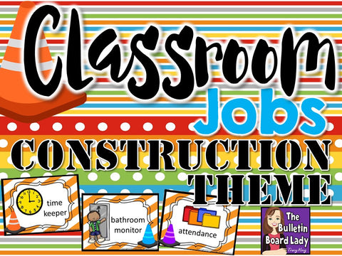 Classroom Jobs - Construction Theme