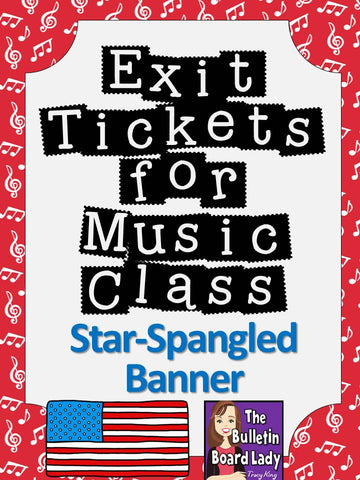 Exit Tickets for Music Class- Star Spangled Banner