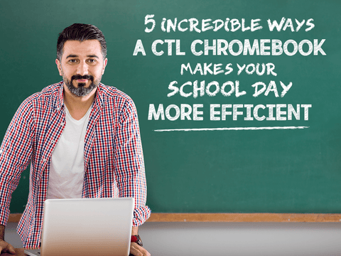 5 Ways a Chromebook Can Help Teachers to be More Efficient