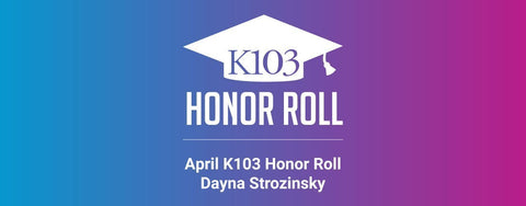 April K103 Honor Roll Dayna Strozinsky