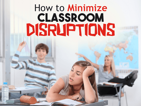 How to Minimize Classroom Disruptions