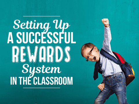 Setting Up a Successful Rewards System in the Classroom