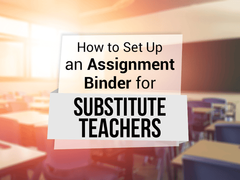 How to Set Up an Assignment Binder for Substitute Teachers