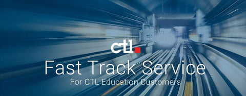 CTL's Fast Track Service for Education Customers is here for you