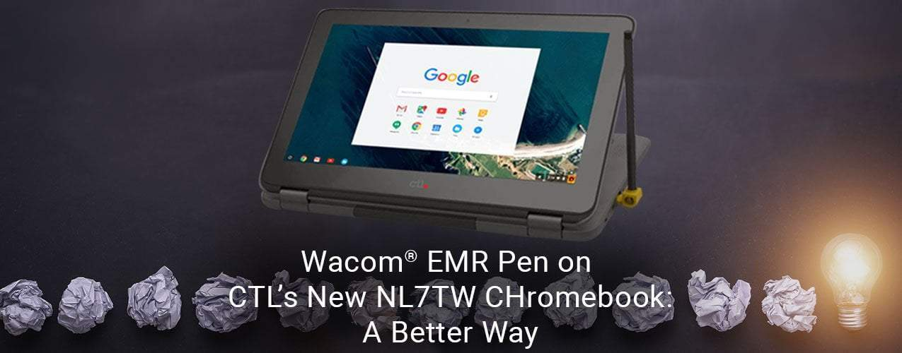 CTL President on the Wacom® EMR Pen on CTL's New Chromebook.