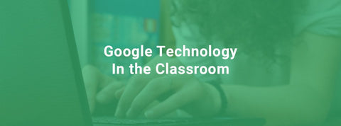 Google Tech in the Classroom - Collaboration With Fewer Boundaries for Students, Parents and Teachers